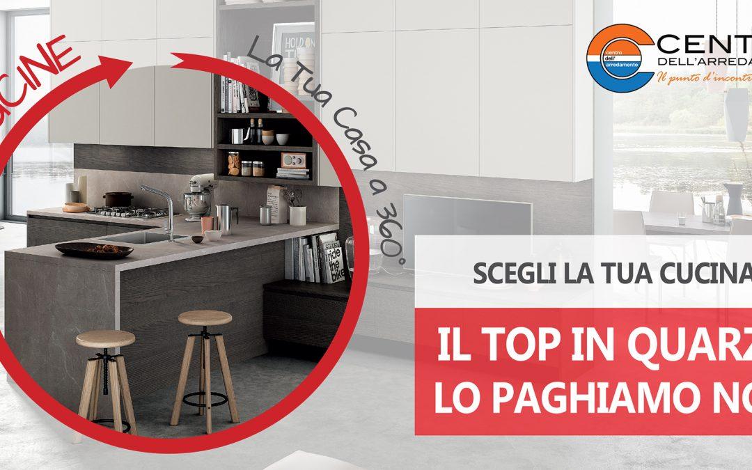 SPECIALE CUCINE _ La Tua Casa a 360 gradi  Top in Quarzo pagato da noi, scegliendo le nostre cucine