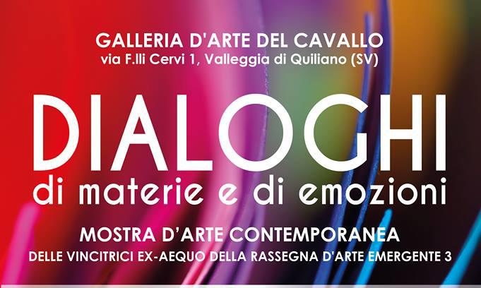 Dialoghi di materie e di emozioni  mostra d'arte contemporanea-Galleria d'Arte del Cavallo